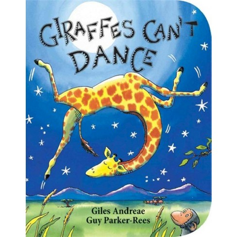 giraffes cant dance by giles andreae and guy parker-rees