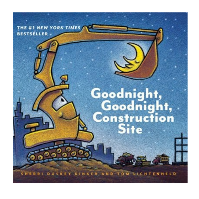 goodnight goodnight construction site by sherri duskey rinker and tom lichtenheld brandon manitoba