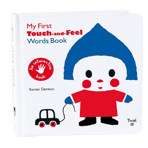 My First Touch-and-feel Word Book by Xavier Deneux