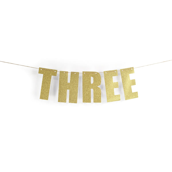 "Gold ""THREE"" Glitter word Banner, Third Birthday Party, Third Anniversary, Number Three Banner, Photo Prop, Word Banner, Custom Banner, 3"