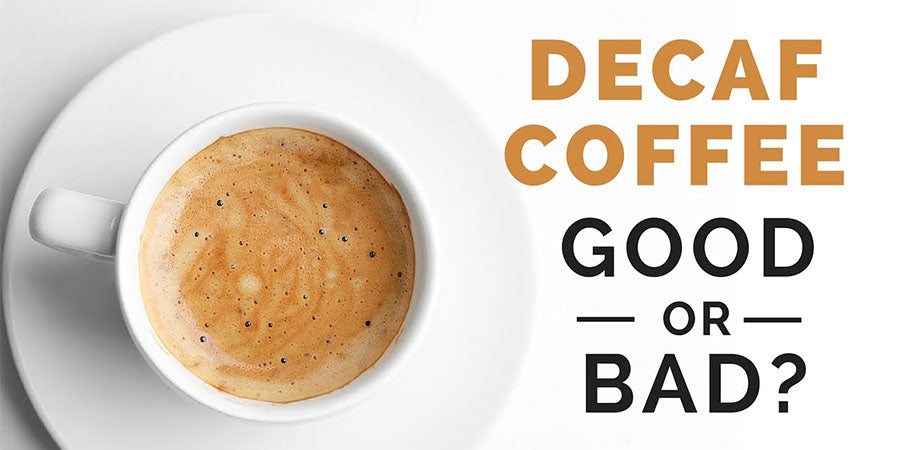Decaffeinated Coffee - Good or Bad