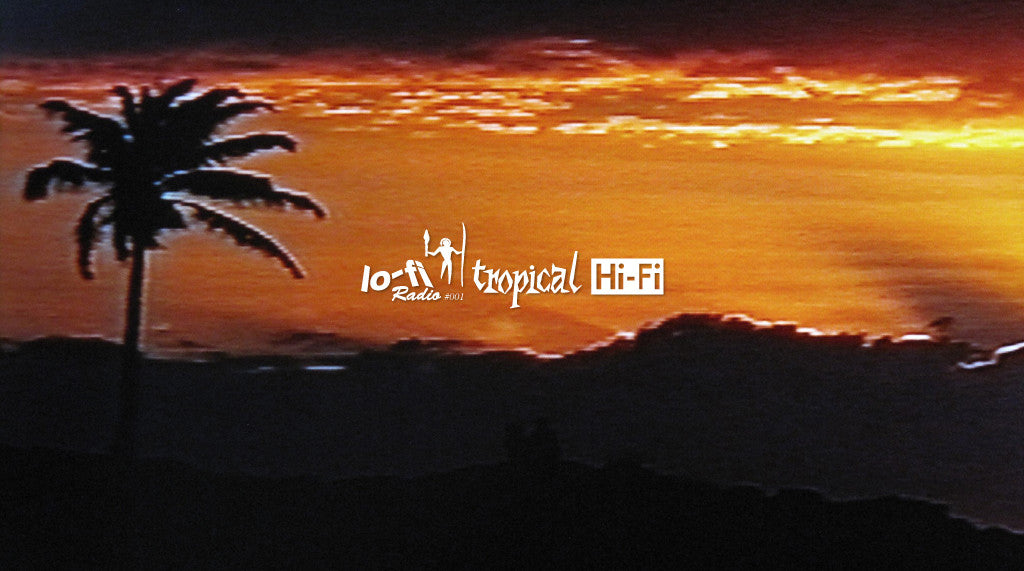 Lo-Fi Radio #001 - Tropical Hi-Fi