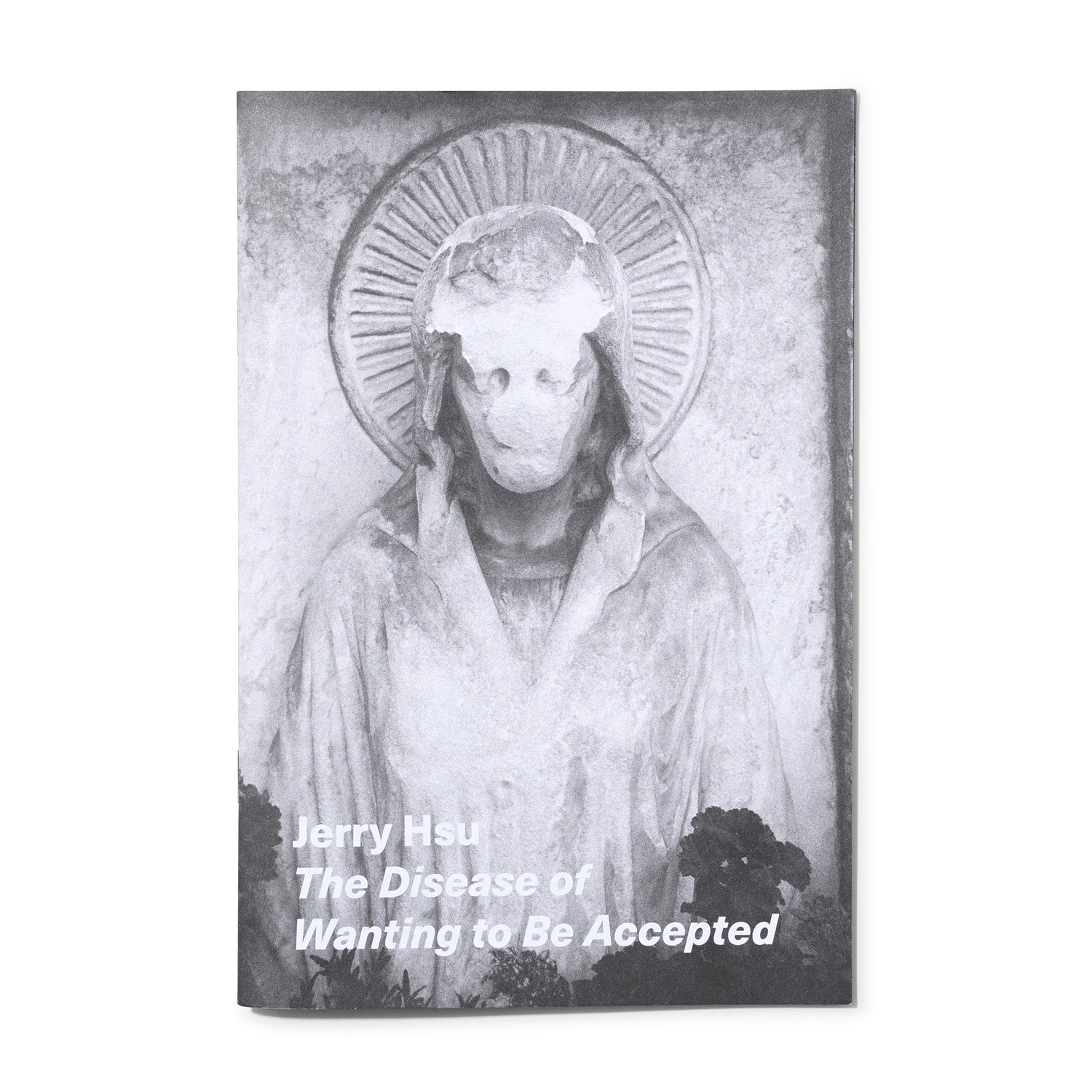 Jerry Hsu - 'The Disease of Wanting to Be Accepted' Zine