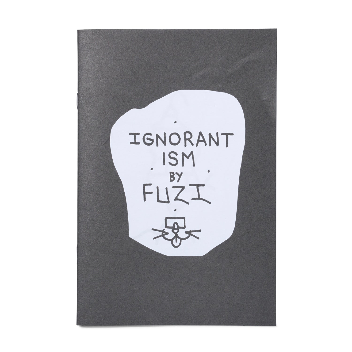 FUZI - 'Ignorantism' Zine