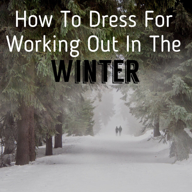 How to Dress for Working Out In The Winter