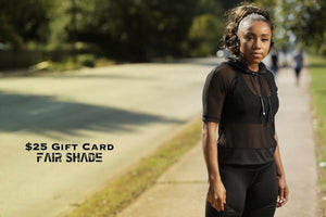 Gift Card- $25 Gift Card Fair Shade Gift Card $25.00