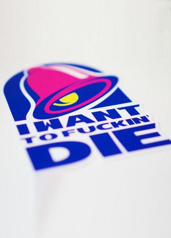 Meme - Meme - Taco Bell - I Want To Fuckin' Die - Stickers - KippCreations