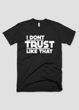 The Eric Andre Show - The Eric Andre Show - I Don't Trust Like That - Unisex T-Shirt - KippCreations