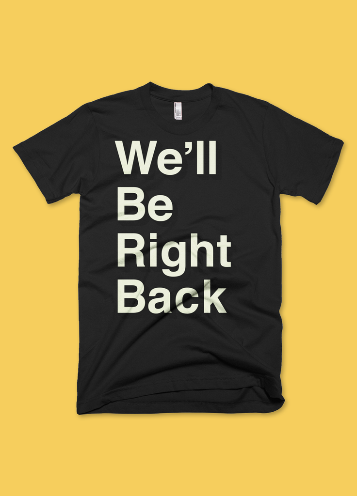 The Eric Andre Show - The Eric Andre Show - We'll Be Right Back - Unisex T-Shirt - KippCreations