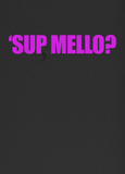 The Eric Andre Show - The Eric Andre Show - 'Sup Mello? - Unisex T-Shirt - KippCreations