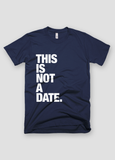 Feminism - This is Not a Date - Typography - Unisex T-Shirt - KippCreations