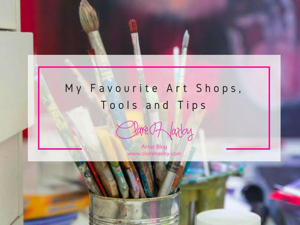 My favourite art shops tools and tips clare haxby artist