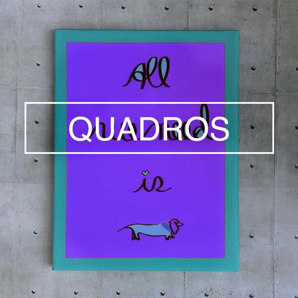Quadro All We Need Is Dog