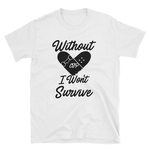 CSP without Sk8 I won't survive Unisex T-Shirt