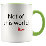 Not of this world white Christian coffee cup (Pick your accent color)