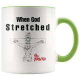 God can not lie but over 2,000 years ago He stretched the Truth coffee mug (pick accent color)