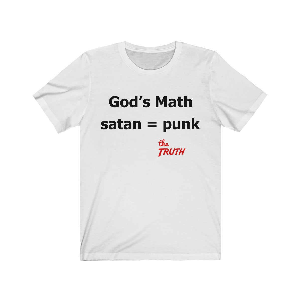 God's Math is simple and to the point on this Christian T-Shirt, satan equals a punk