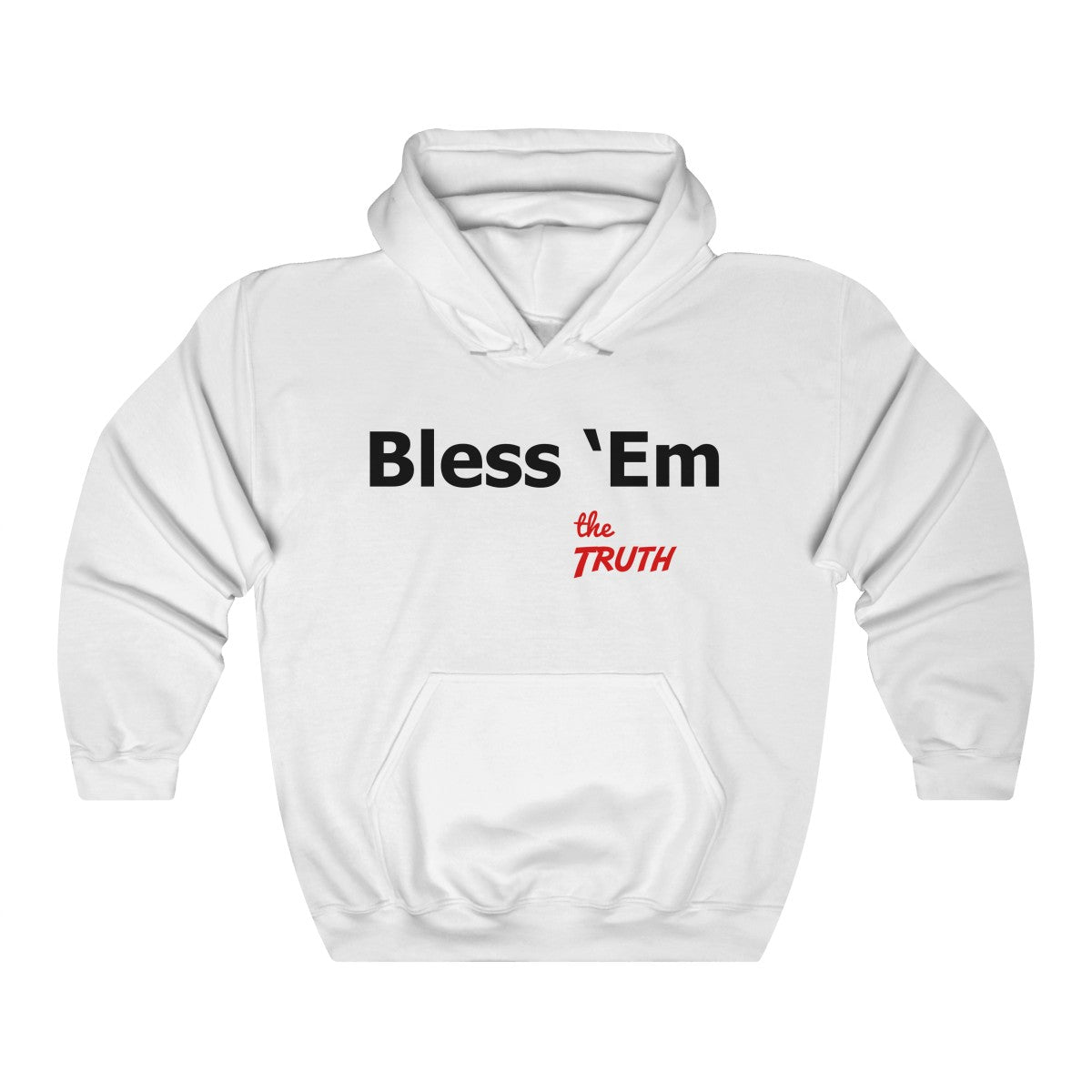 You've got a job to do, Bless 'Em! Bless them with your ability and gifts. Christian Hoodie