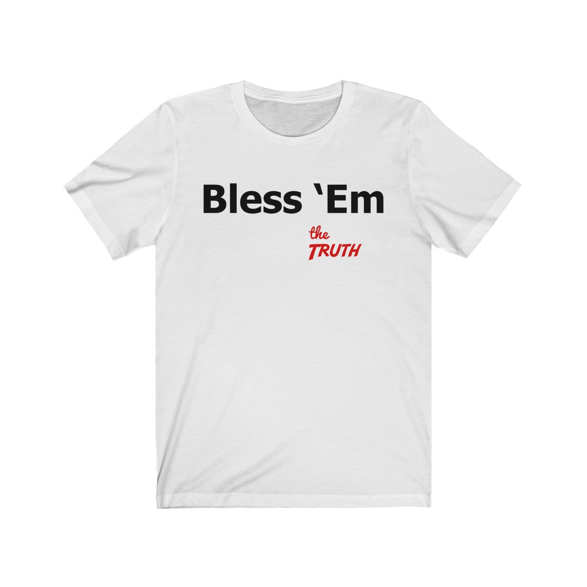 Christian Shirt You've got a job to do, Bless 'Em! Bless them with your ability and gifts.