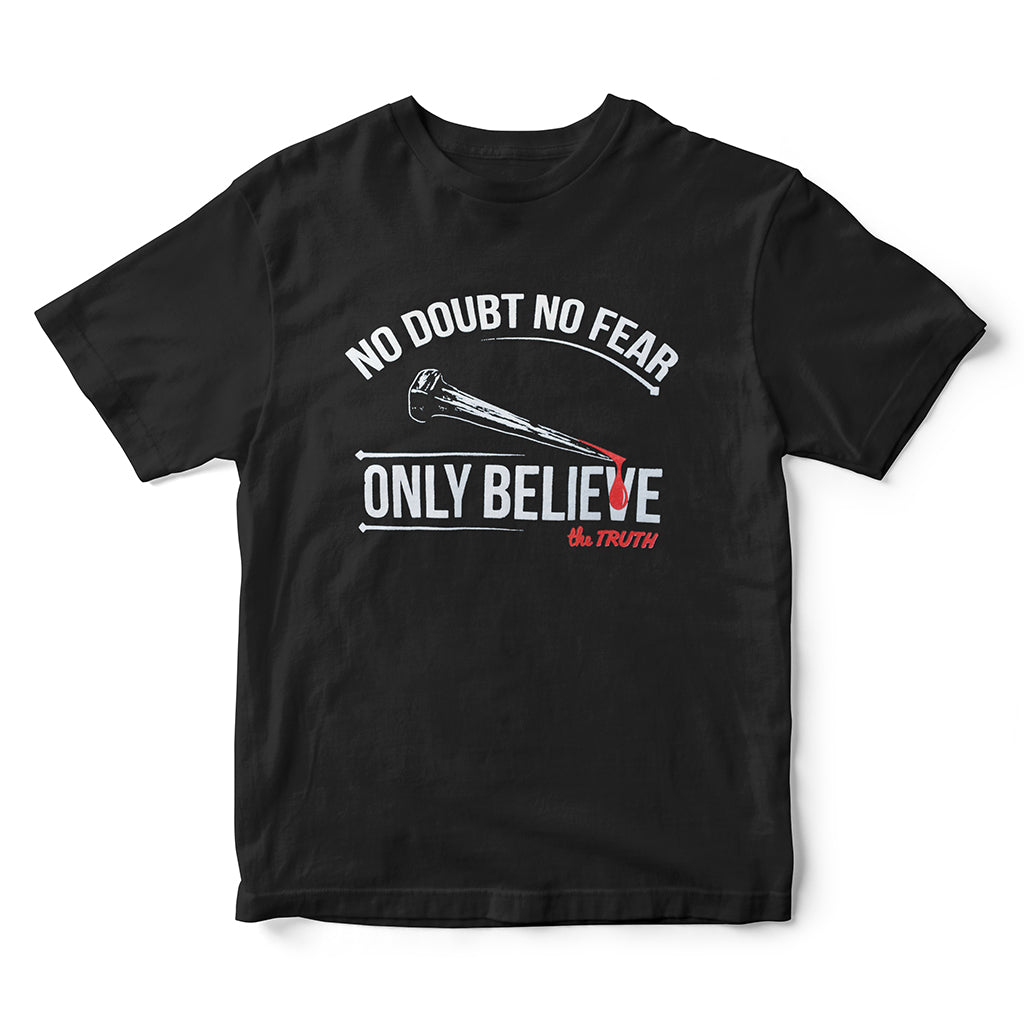 No Doubt No Fear Only Believe Graphic T-Shirt Christian's answer to the coronavirus using The Truth