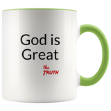 God is Great the Truth coffee cup (Pick your favorite color)