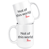 Not of this world white large Christian coffee mug. Let everyone know they are welcome to come with you