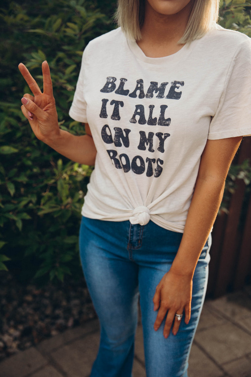 Blame It All On My Roots Graphic Tee - Barefoot Dreamer