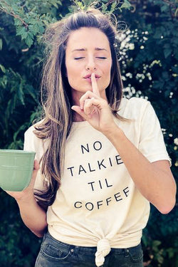No Talkie Til Coffee Graphic Tee - Barefoot Dreamer