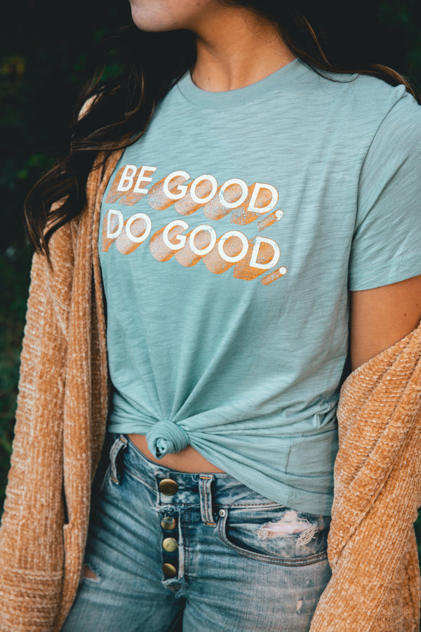 Be Good, Do Good Graphic Tee - Barefoot Dreamer
