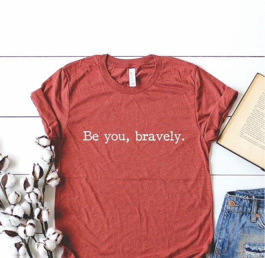 Be You, Bravely Graphic Tee - Clay - Barefoot Dreamer