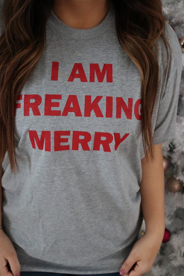 I Am Freaking Merry Holiday Graphic Tee - Barefoot Dreamer