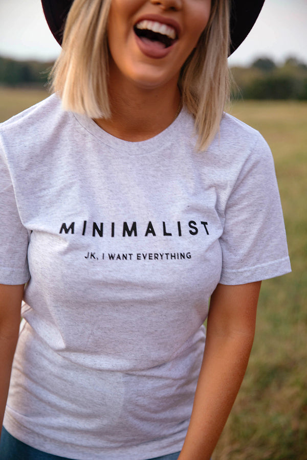 Minimalist JK I Want Everything Graphic Tee - Curvy - Barefoot Dreamer