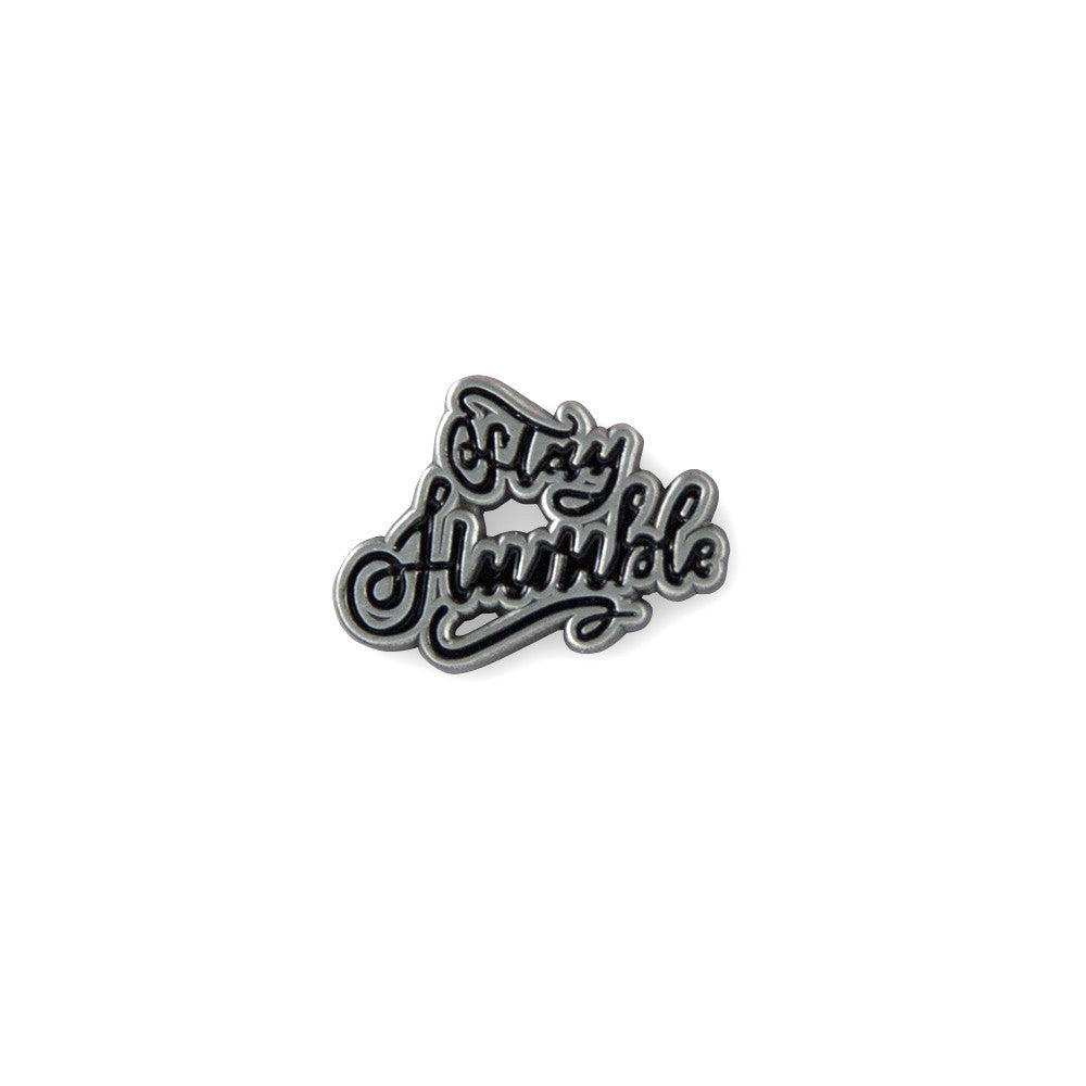 Stay Humble Pin