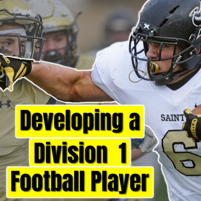 Developing a Division One Football Player