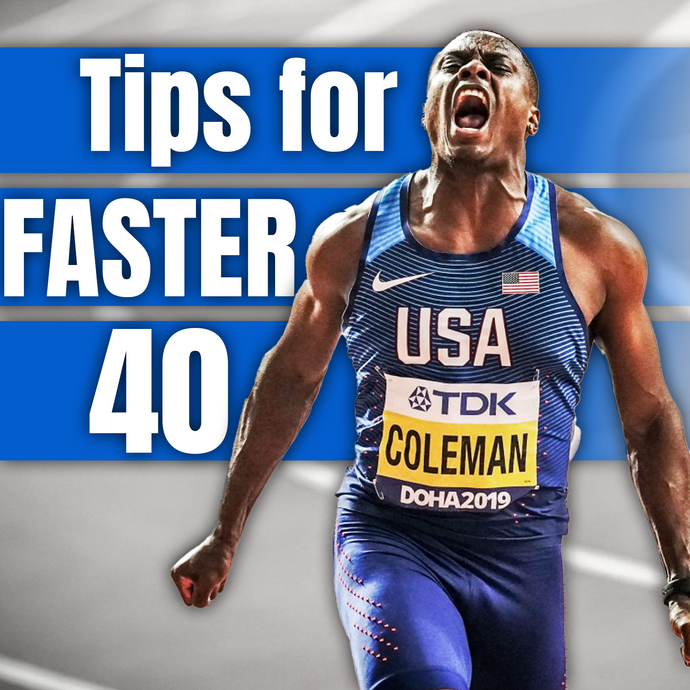 5 Tips for Faster 40