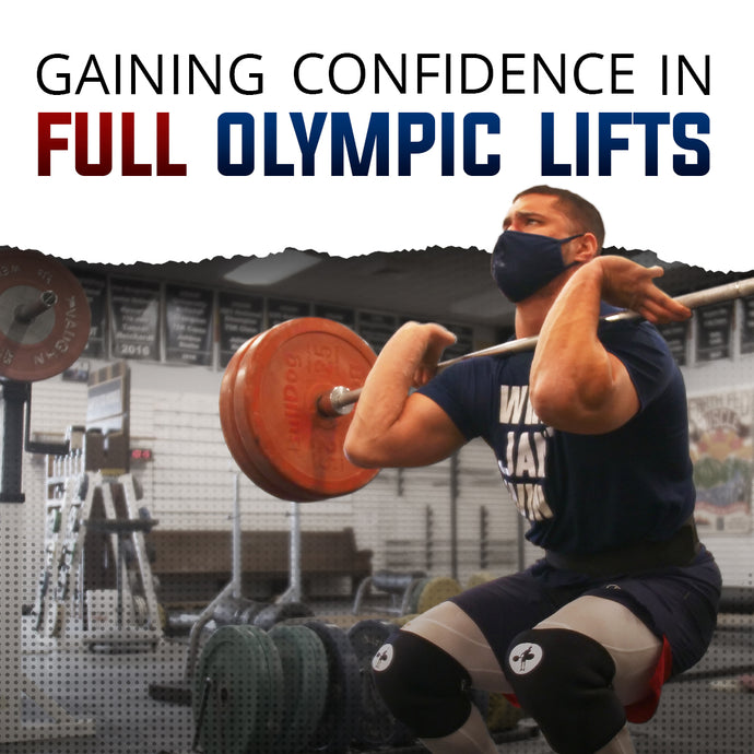 Gaining Confidence In Full Olympic Lifts