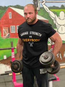 Garage Strength vs. Everybody Shirt