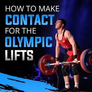 How To Make Contact For The Olympic Lifts