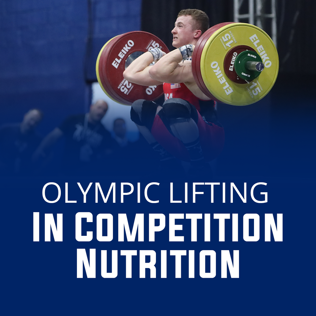 In Competition Nutrition for Olympic Lifting