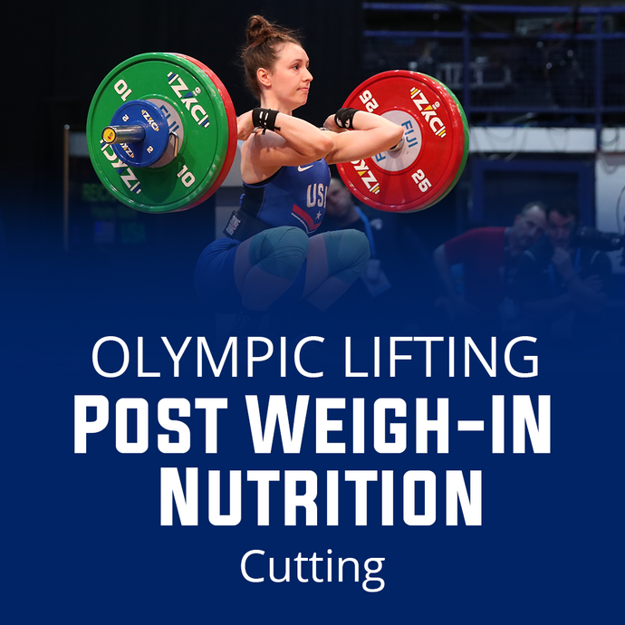 Post Weigh In Nutrition For Weight Cut Olympic Lifting