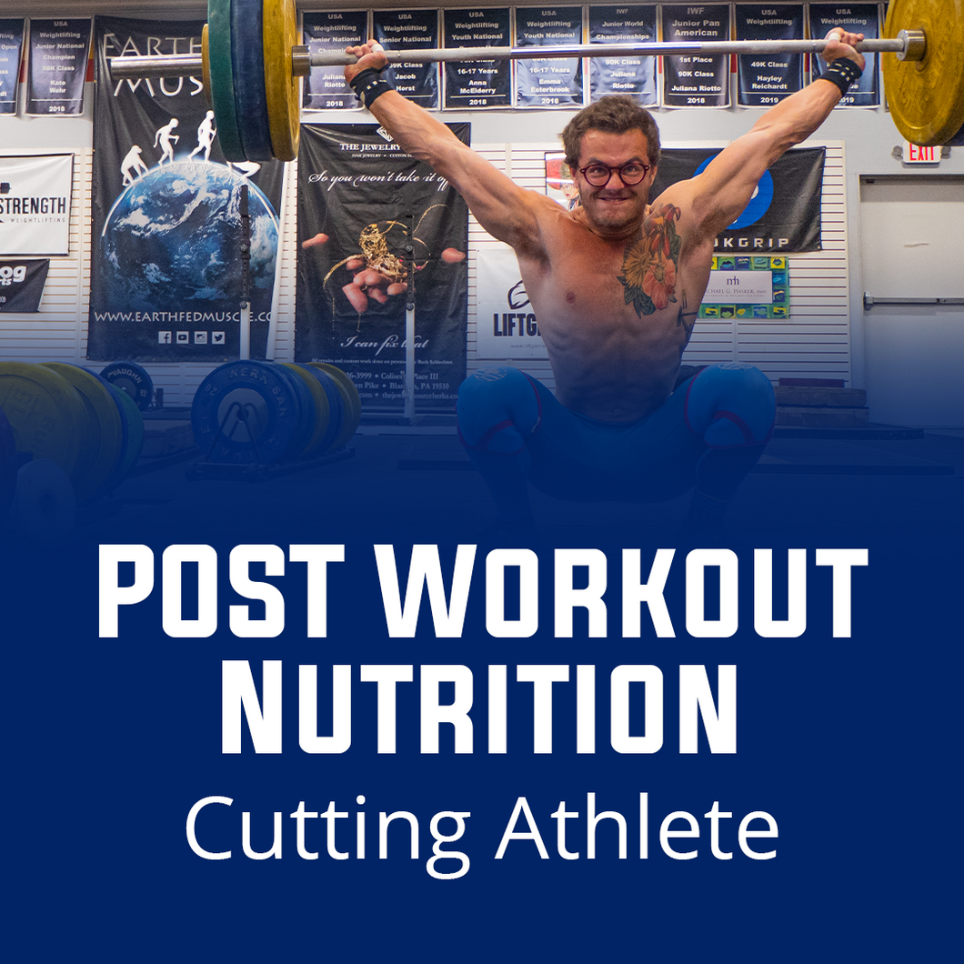 Post Workout Nutrition for Cutting