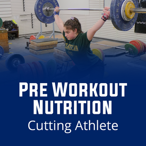 Pre Workout Nutrition for Cutting