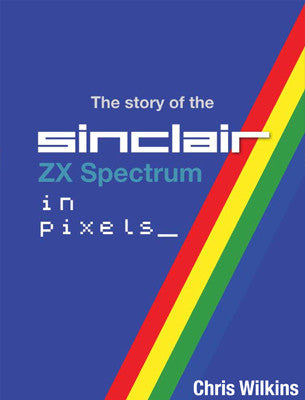 The story of the ZX Spectrum in pixels_ VOLUME 2