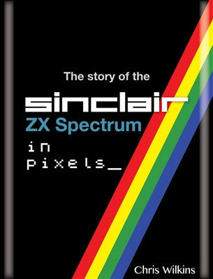 The story of the ZX Spectrum in pixels_ VOLUME 1