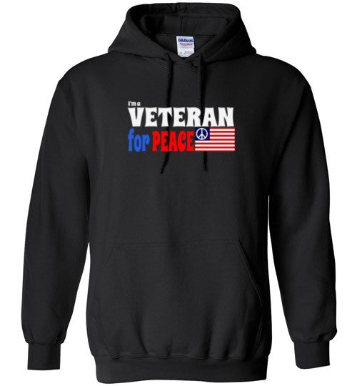 I'm a Veteran for Peace Hoodie