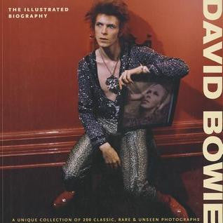 David Bowie: the Illustrated Biography