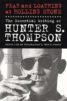 Fear and Loathing at Rolling Stones Magazine: The Essential Writings of Hunter S. Thompson (Hardcover)