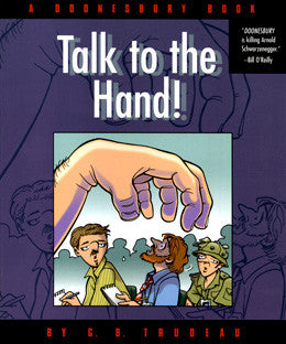 Talk to the Hand!: A Doonesbury Book