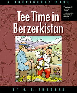 Tee Time in Berzerkistan: A Doonesbury Book