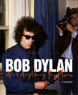 Bob Dylan: Alias Anything You Please